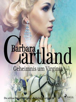 cover image of Geheimnis um Virginia (Die zeitlose Romansammlung von Barbara Cartland 30)