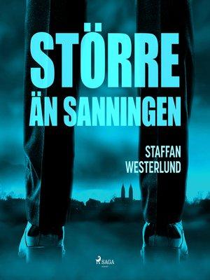cover image of Större än sanningen
