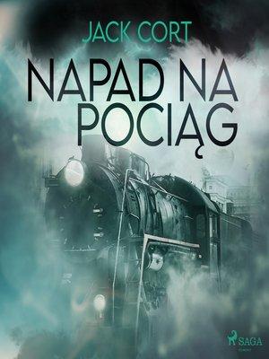 cover image of Napad na pociąg