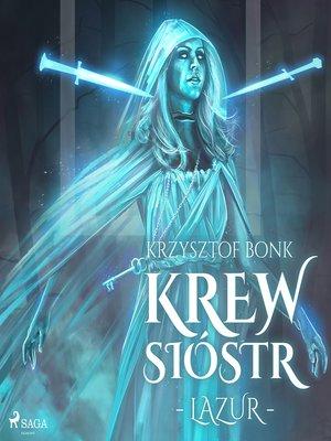 cover image of Krew Sióstr. Lazur VI