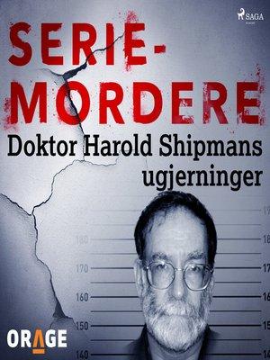 cover image of Doktor Harold Shipmans ugjerninger