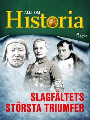 cover image of Slagfältets största triumfer