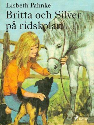 cover image of Britta och Silver på ridskolan