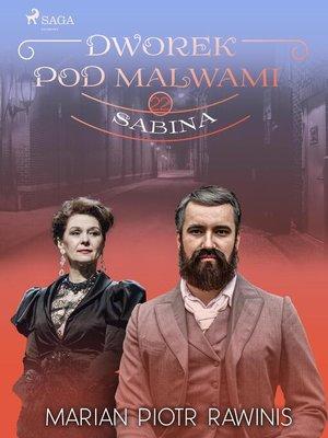 cover image of Dworek pod Malwami 22--Sabina