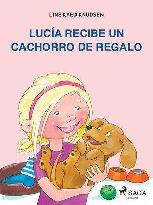 cover image of Lucía recibe un cachorro de regalo