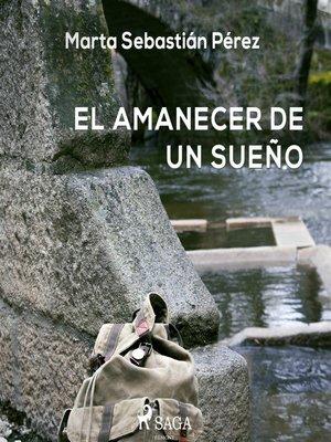 cover image of El amanecer de un sueño