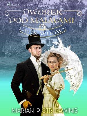 cover image of Dworek pod Malwami 19--Dwie wdowy