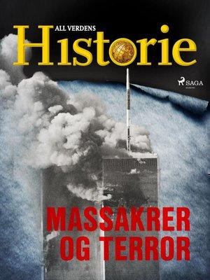 cover image of Massakrer og terror