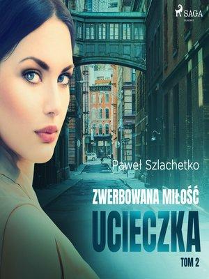 cover image of Zwerbowana miłość. Ucieczka