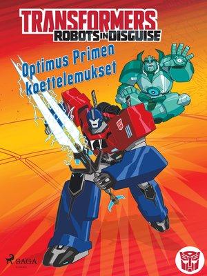 cover image of Transformers--Robots in Disguise--Optimus Primen koettelemukset