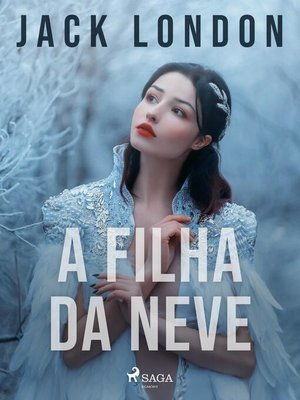cover image of A filha da neve