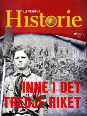 cover image of Inne i Det tredje riket