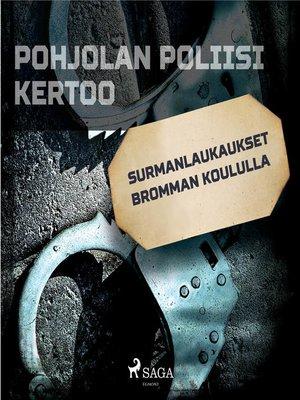 cover image of Surmanlaukaukset Bromman koululla