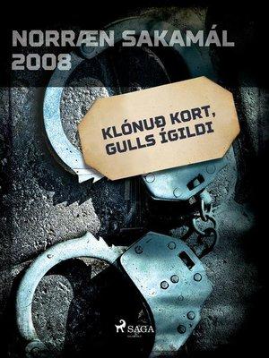 cover image of Klónuð kort, gulls ígildi