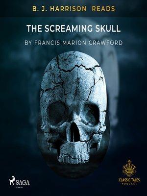 cover image of B. J. Harrison Reads the Screaming Skull