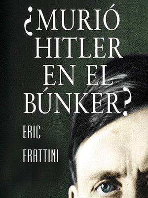 cover image of ¿Murió Hitler en el bunker?