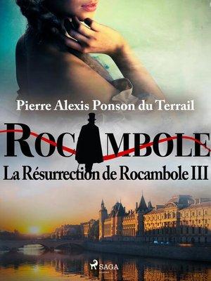 cover image of La Résurrection de Rocambole III