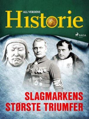 cover image of Slagmarkens største triumfer