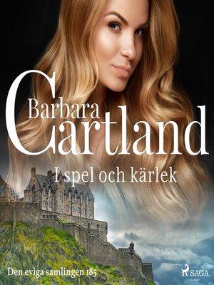 cover image of I spel och kärlek