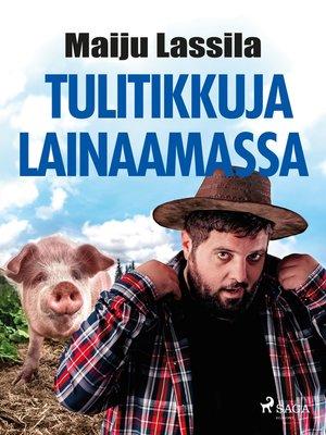 cover image of Tulitikkuja lainaamassa