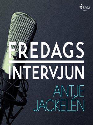 cover image of Fredagsintervjun--Antje Jackelén