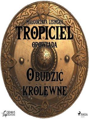 cover image of Obudzić królewnę