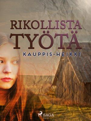 cover image of Rikollista työtä