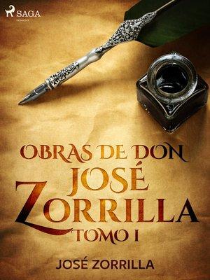 cover image of Obras de don José Zorrilla Tomo I
