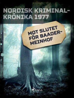 cover image of Mot slutet för Baader-Meinhof