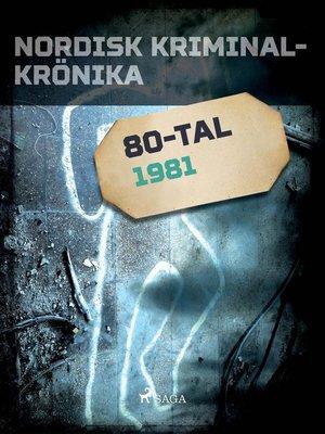 cover image of Nordisk kriminalkrönika 1981