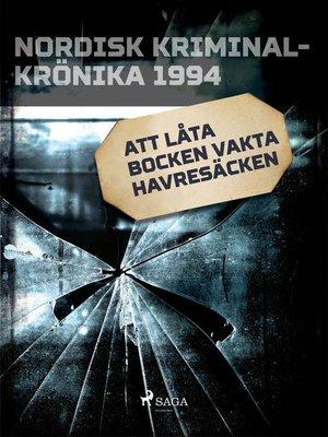 cover image of Att låta bocken vakta havresäcken