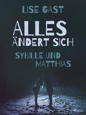cover image of Alles ändert sich--Sybille und Matthias