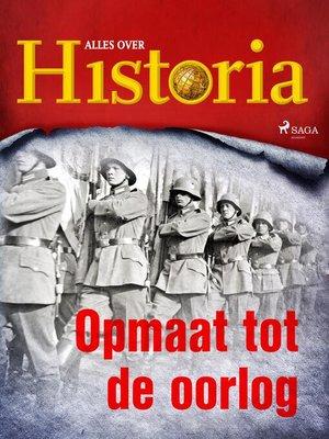 cover image of Opmaat tot de oorlog