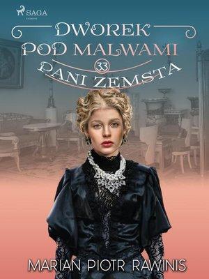 cover image of Dworek pod Malwami 33--Pani zemsta