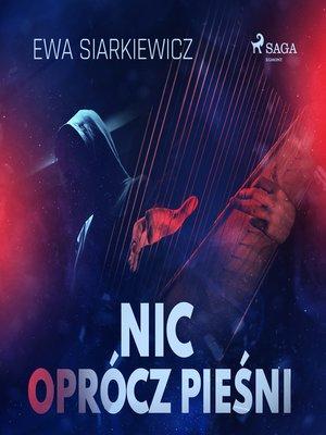 cover image of Nic oprócz pieśni