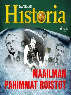 cover image of Maailman pahimmat roistot
