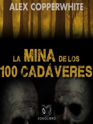 cover image of La mina de los cien cadáveres--dramatizado