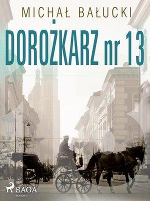 cover image of Dorożkarz nr 13