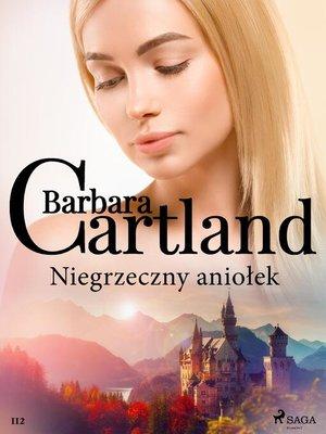cover image of Niegrzeczny aniołek--Ponadczasowe historie miłosne Barbary Cartland