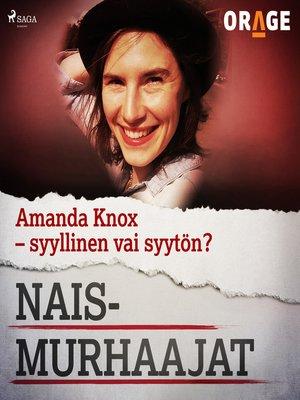 cover image of Amanda Knox – syyllinen vai syytön?