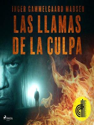 cover image of Las llamas de la culpa--Dramatizado