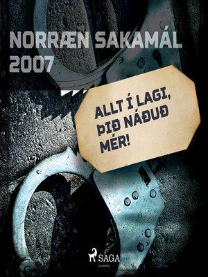 cover image of Allt í lagi, þið náðuð mér!