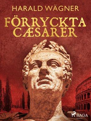 cover image of Förryckta cæsarer