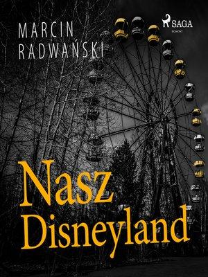 cover image of Nasz Disneyland