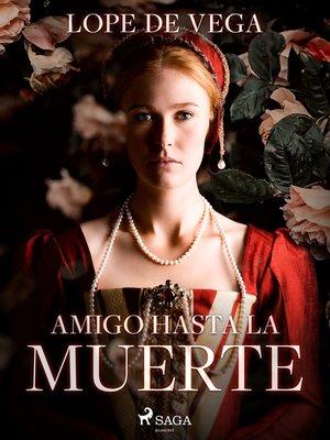 cover image of Amigo hasta la muerte
