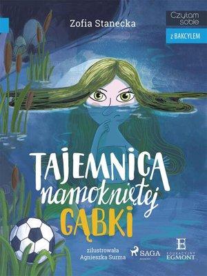 cover image of Tajemnica namokniętej gąbki