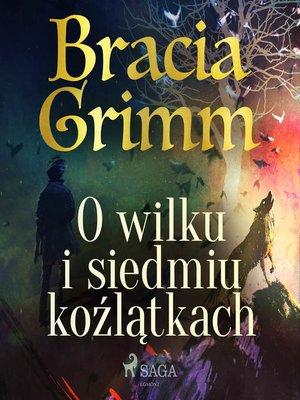 cover image of O wilku i siedmiu koźlątkach