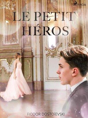 cover image of Le Petit Héros
