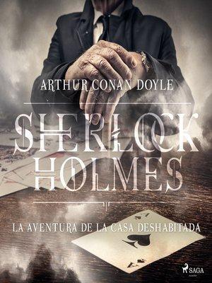 cover image of La aventura de la casa deshabitada--Dramatizado