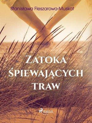 cover image of Zatoka śpiewających traw